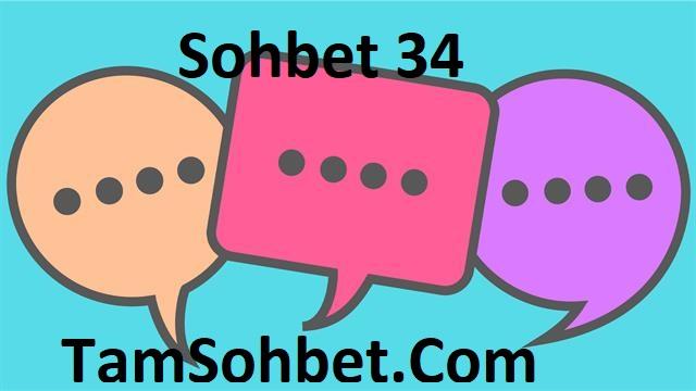 Sohbet 34 ve Chat Odaları